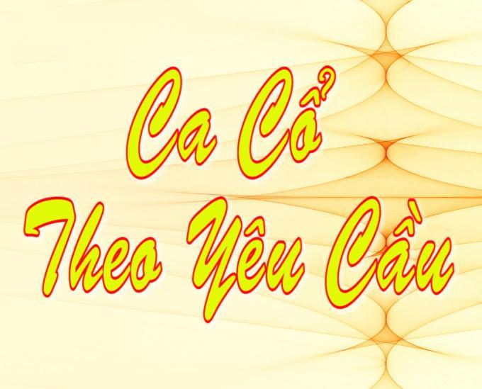 Ca cổ theo yêu cầu 11-05-2014