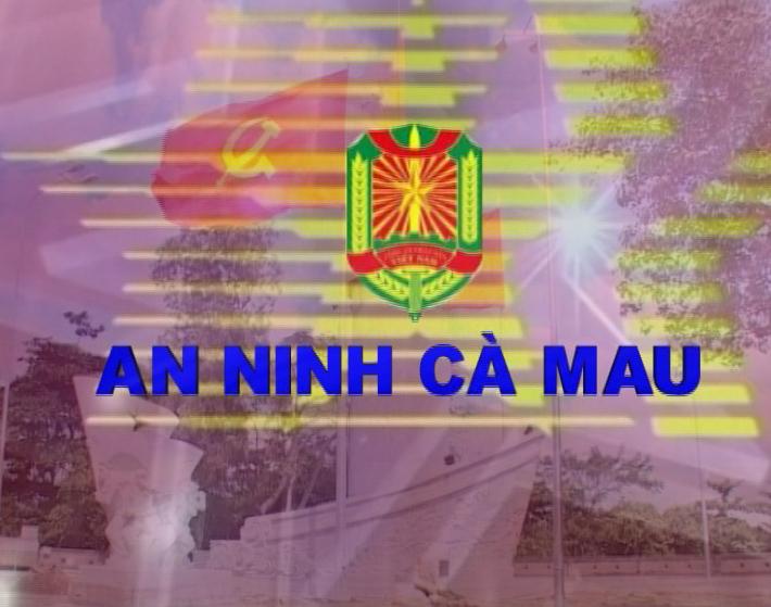 An ninh Cà Mau 11-7-2019