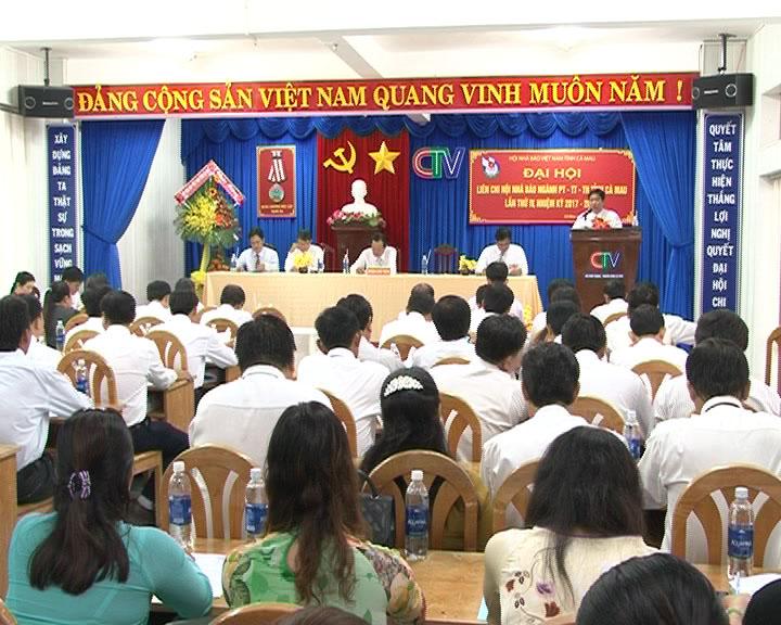 Đại hội Liên Chi hội Nhà báo ngành PT-TT-TH tỉnh Cà Mau lần thứ IV, nhiệm kỳ 2017 - 2020