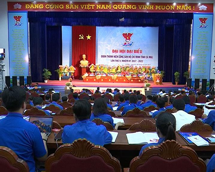 Đại hội Đoàn TNCS Hồ Chí Minh tỉnh Cà Mau lần thứ X, nhiệm kỳ 2017 - 2022