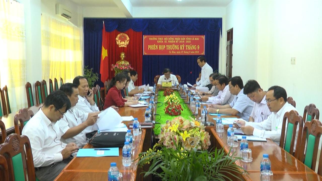 Thường trực HĐND tỉnh Cà Mau họp thường kỳ tháng 9