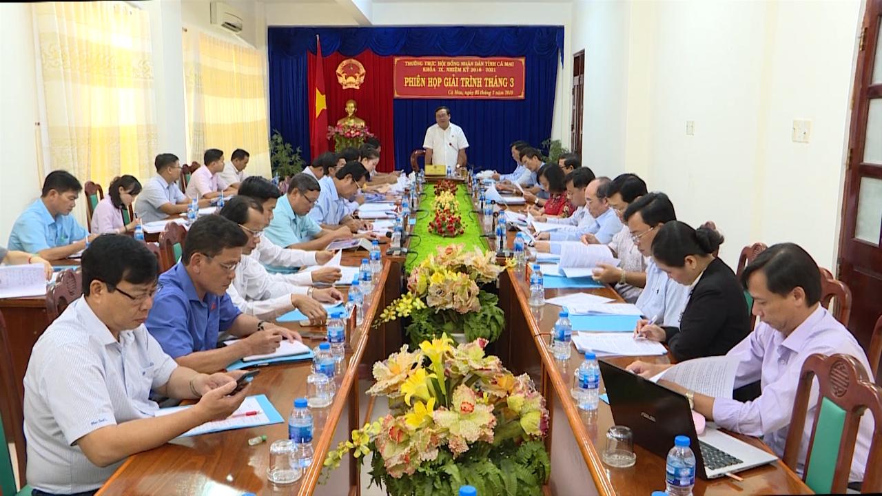 Thường trực HĐND tỉnh Cà Mau tổ chức phiên họp giải trình tháng 3
