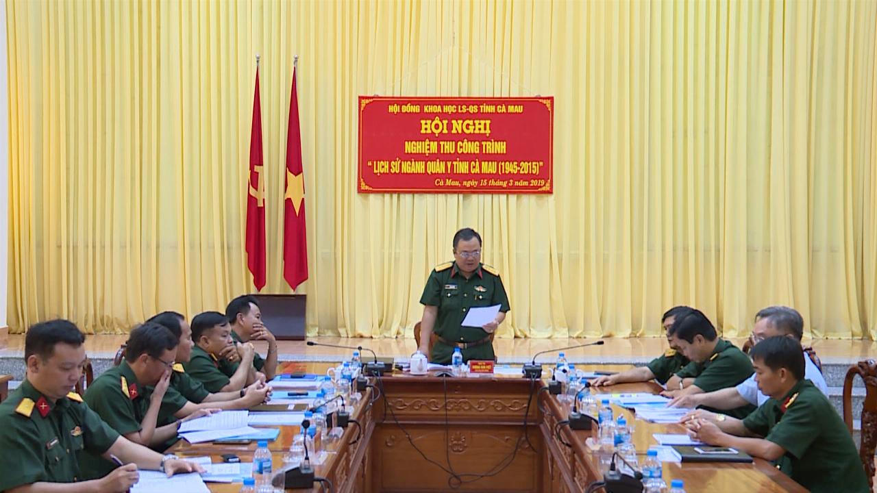 Nghiệm thu công trình lịch sử ngành Quân y tỉnh Cà Mau (1945 - 2015)